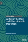 Justice in the Plays and Films of Martin McDonagh - Book