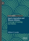 Sports Journalism and Women Athletes : Coverage of Coming Out Stories - Book