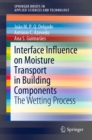 Interface Influence on Moisture Transport in Building Components : The Wetting Process - eBook