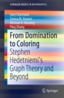 From Domination to Coloring : Stephen Hedetniemi's Graph Theory and Beyond - eBook