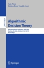 Algorithmic Decision Theory : 6th International Conference, ADT 2019, Durham, NC, USA, October 25-27, 2019, Proceedings - eBook
