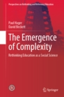 The Emergence of Complexity : Rethinking Education as a Social Science - eBook
