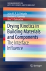 Drying Kinetics in Building Materials and Components : The Interface Influence - eBook