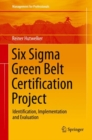 Six Sigma Green Belt Certification Project : Identification, Implementation and Evaluation - eBook