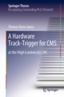 A Hardware Track-Trigger for CMS : at the High Luminosity LHC - eBook