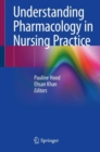 Understanding Pharmacology in Nursing Practice - eBook