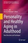 Personality and Healthy Aging in Adulthood : New Directions and Techniques - eBook