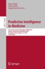 Predictive Intelligence in Medicine : Second International Workshop, PRIME 2019, Held in Conjunction with MICCAI 2019, Shenzhen, China, October 13, 2019, Proceedings - eBook