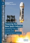Financing the New Space Industry : Breaking Free of Gravity and Government Support - eBook