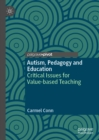 Autism, Pedagogy and Education : Critical Issues for Value-based Teaching - eBook