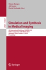 Simulation and Synthesis in Medical Imaging : 4th International Workshop, SASHIMI 2019, Held in Conjunction with MICCAI 2019, Shenzhen, China, October 13, 2019, Proceedings - eBook
