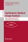 Ophthalmic Medical Image Analysis : 6th International Workshop, OMIA 2019, Held in Conjunction with MICCAI 2019, Shenzhen, China, October 17, Proceedings - eBook