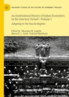 An Institutional History of Italian Economics in the Interwar Period - Volume I : Adapting to the Fascist Regime - eBook