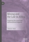 Mining and the Law in Africa : Exploring the social and environmental impacts - eBook