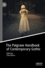 The Palgrave Handbook of Contemporary Gothic - Book