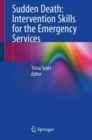 Sudden Death: Intervention Skills for the Emergency Services - eBook