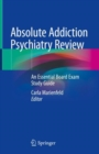 Absolute Addiction Psychiatry Review : An Essential Board Exam Study Guide - eBook
