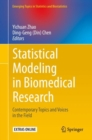 Statistical Modeling in Biomedical Research : Contemporary Topics and Voices in the Field - eBook
