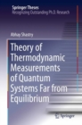 Theory of Thermodynamic Measurements of Quantum Systems Far from Equilibrium - eBook