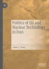 Politics of Oil and Nuclear Technology in Iran - eBook