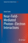 Near-Field-Mediated Photon-Electron Interactions - eBook
