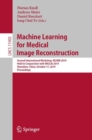 Machine Learning for Medical Image Reconstruction : Second International Workshop, MLMIR 2019, Held in Conjunction with MICCAI 2019, Shenzhen, China, October 17, 2019, Proceedings - eBook