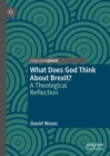 What Does God Think About Brexit? : A Theological Reflection - eBook