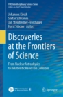 Discoveries at the Frontiers of Science : From Nuclear Astrophysics to Relativistic Heavy Ion Collisions - eBook