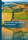 Sustainable Agricultural Development : An Economic Perspective - eBook