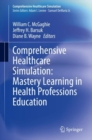 Comprehensive Healthcare Simulation: Mastery Learning in Health Professions Education - eBook