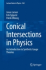 Conical Intersections in Physics : An Introduction to Synthetic Gauge Theories - eBook