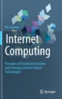 Internet Computing : Principles of Distributed Systems and Emerging Internet-Based Technologies - Book