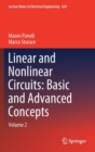 Linear and Nonlinear Circuits: Basic and Advanced Concepts : Volume 2 - Book