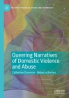 Queering Narratives of Domestic Violence and Abuse: : Victims and/or Perpetrators? - Book