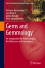 Gems and Gemmology : An Introduction for Archaeologists, Art-Historians and Conservators - eBook