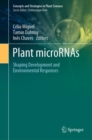 Plant microRNAs : Shaping Development and Environmental Responses - eBook