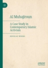 Al Muhajiroun : A Case Study in Contemporary Islamic Activism - eBook
