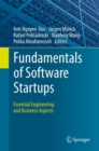 Fundamentals of Software Startups : Essential Engineering and Business Aspects - eBook