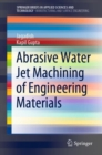 Abrasive Water Jet Machining of Engineering Materials - eBook