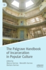 The Palgrave Handbook of Incarceration in Popular Culture - eBook
