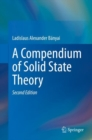 A Compendium of Solid State Theory - eBook