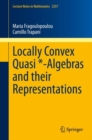 Locally Convex Quasi *-Algebras and their Representations - eBook