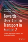 Towards User-Centric Transport in Europe 2 : Enablers of Inclusive, Seamless and Sustainable Mobility - eBook
