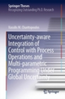 Uncertainty-aware Integration of Control with Process Operations and Multi-parametric Programming Under Global Uncertainty - eBook