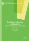 The Citizen in Teaching and Education : Student Identity and Citizenship - eBook