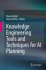 Knowledge Engineering Tools and Techniques for AI Planning - eBook