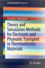 Theory and Simulation Methods for Electronic and Phononic Transport in Thermoelectric Materials - eBook