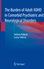 The Burden of Adult ADHD in Comorbid Psychiatric and Neurological Disorders - eBook