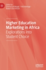 Higher Education Marketing in Africa : Explorations into Student Choice - Book