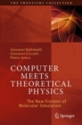 Computer Meets Theoretical Physics : The New Frontier of Molecular Simulation - Book